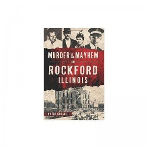 Book – Murder & Mayhem in Rockford