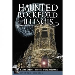 Book – Haunted Rockford, Illinois